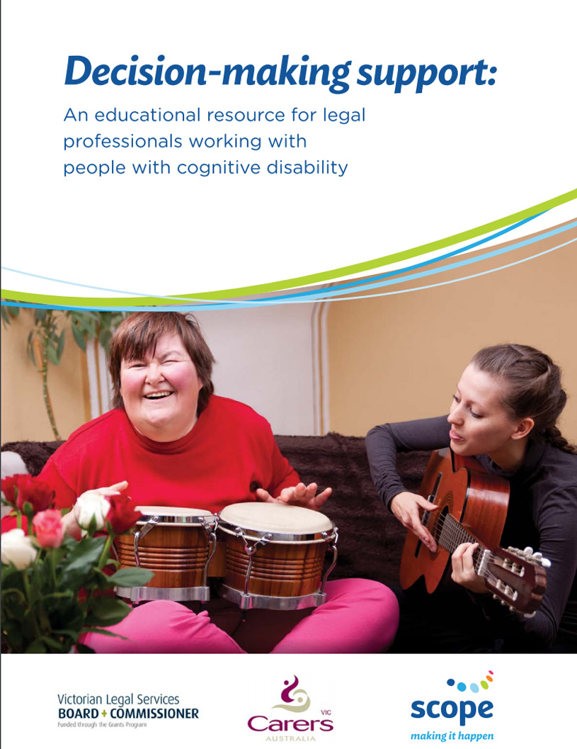 Cover art for: Decision Making Support: An Educational Resource for Legal Professionals Working with People with Cognitive Disability