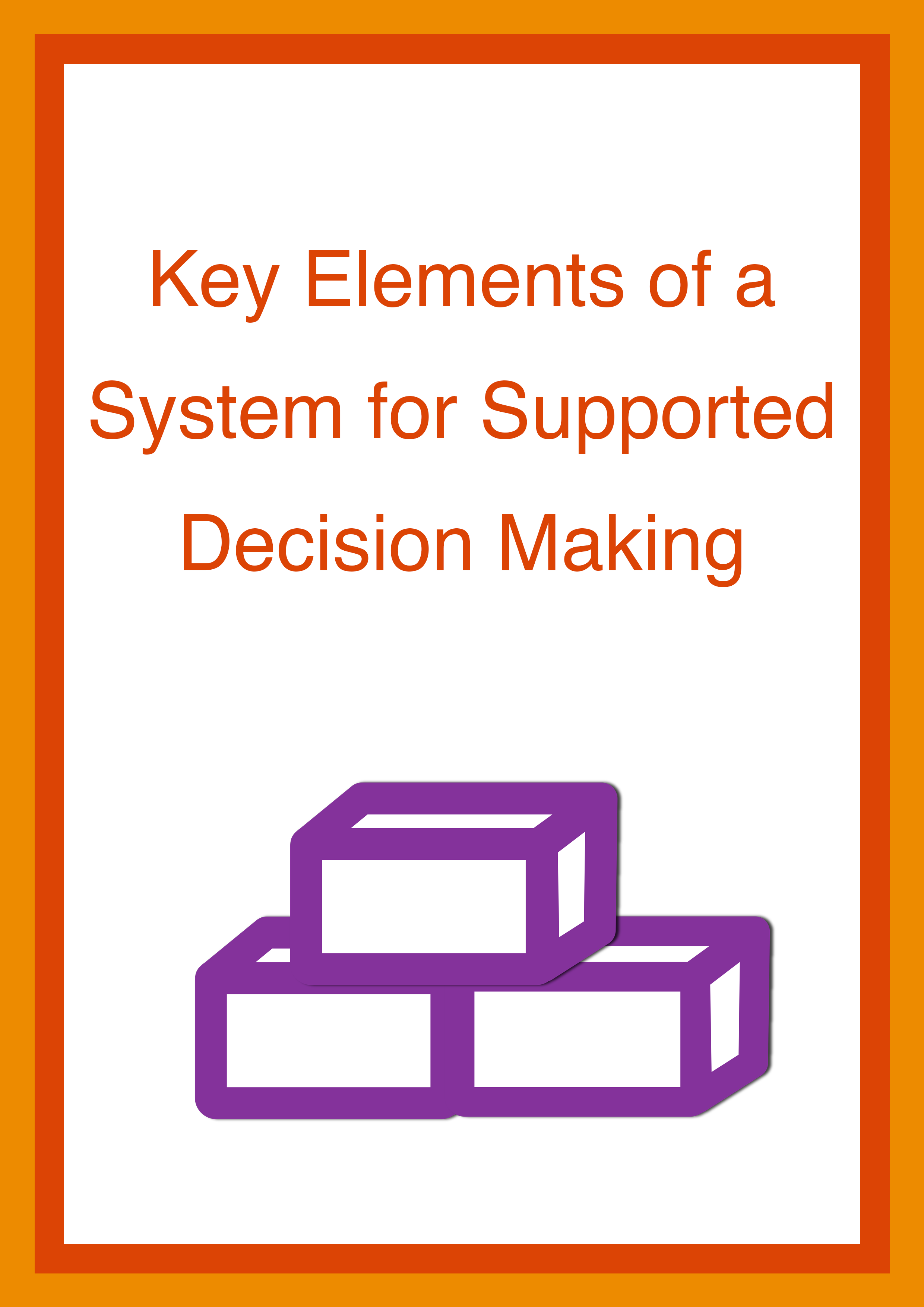 Cover art for: Key Elements of a System for Supported Decision-Making