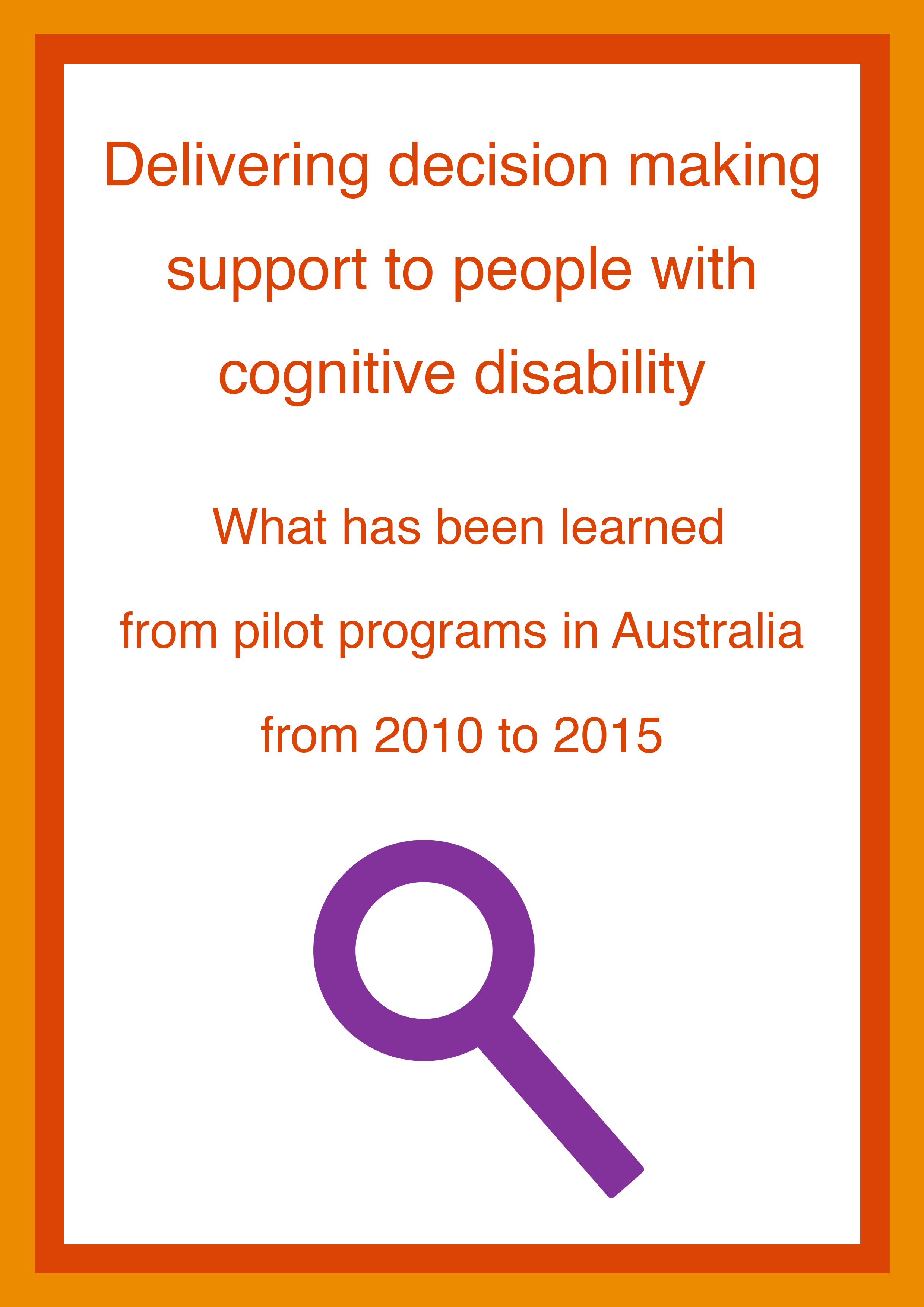 Cover art for: Delivering decision making support to people with cognitive disability — What has been learned from pilot programs in Australia from 2010 to 2015